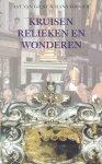Gilst, Aat van / Kooger, Hans - Kruisen, relieken en wonderen