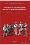 Charles-Dominique - ?bandes de violons? en Europe : cinq siecles de transferts culturels