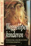 Artenstein, Jeffrey .. Omslagontwerp  Arie van Rijn - WEGGELOPEN KINDEREN ze wonen op straat, ze doen alles om te overleven en ze vertrouwen niemand meer.
