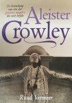 Vermeer, R. - Aleister Crowley / de levensloop van een der grootste magiers die ooit leefde