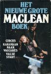 MacLean, Alistair - HET NIEUWE GROTE MACLEAN BOEK - 1. CIRCUS. 2. KARAVAAN NAAR VACCARÈS. 3. VALSE START
