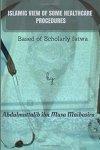 Abdulmuttalib Musa Maibasira RN - islamic view on some healthcare procedures Based on scholarly Fatwa