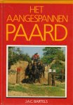Bartels , J.A.C. - Het Aangespannen Paard, 336 pag. hardcover, goede staat (+ LOSSE KAART TRADITIONELE RIJTUIGKLEUREN)