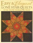 Shirley Stutz - Easy and Elegant - Lone star Quilts - All the WOW without the Work