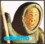 Van den Bergh, Walter ( voorwoord ) - Eskimo: kunst uit Canada : tentoonstelling Koninklijke maatschappij voor de dierkunde van Antwerpen, Marmeren zaal, Antwerpen, van 16 juli tot 22 augustus 1976