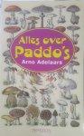 Adelaars, A. - Alles over paddo's / druk 1