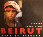 Reed, Eli (photos) and Ajami, Fouad (text) - Beirut. City of regrets.