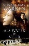 Warren, Susan May - Als water en vuur --- Serie: Samen in de strijd, deel 1