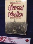 Gasteren, Louis van - Allemaal Rebellen, Amsterdam 1955-1965