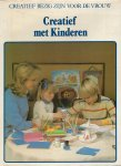 Buters-Heemskerk, J. W. (redactie) - CREATIEF BEZIG ZIJN VOOR DE VROUW - CREATIEF MET KINDEREN