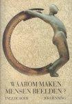 Boer, Inez de en Jos Henning - Waarom Maken Mensen Beelden ?, 216 pag. paperback, goede staat