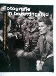 Kok, Rene/Selier, Herman en Somers, Erik - Fotografie in bezettingstijd. Geschiedenis en beeldvorming