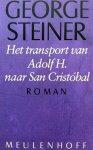 Steiner, George - Het transport van Adolf H. naar San Christóbal