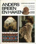 Handwerken - Constance Nieuwhoff - ANDERS BREIEN EN HAKEN - NIEUWE MOGELIJKHEDEN MET BEKENDE TECHNIEKEN - ARIADNE HANDWERKBIBLIOTHEEK