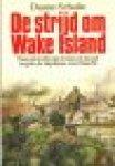 Schultz, Duane - De strijd om Wake Island