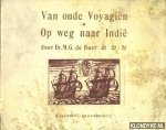 Boer, Dr. M.G. de - Van oude Voyagiën * Op weg naar Indië