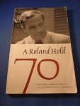 Roland Holst, A. - A. Roland Holst zeventig jaar. 70
