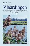 Klerk de, Arie - Vlaardingen in de wording van het graafschap Holland 800-1250