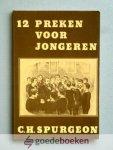 Spurgeon, C.H. - 12 preken voor jongeren --- Uit het Engels vertaald door Ds. W. de Graaf