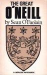 O'Faolain, Sean - The great O'Neill, A biography of Hugh O'Neill Earl of Tyrone, 1550-1616