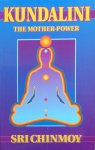 Sri Chinmoy - Kundalini: the mother-power