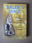 Brink, Nicholas E., Ph.D. - Baldr's Magic / The Power of Norse Shamanism and Ecstatic Trance