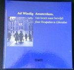 Windig, Ad - Amsterdam, van bezet naar bevrijd. From occupation to liberation
