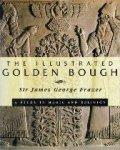 Sir James George Frazer - The illustrated Golden Bough  A study in magic and religion