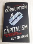 Standing, Guy - The Corruption of Capitalism / Why Rentiers Thrive and Work Does Not Pay