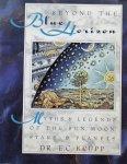 E.C. Krupp. - Beyond the blue horizon. Myths & Legends of the sun, moon stars & planets.