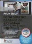 Stuur, A. - Fotocollecties beheren en afdrukken met ArcSoft PhotoBase en PhotoPrinter / incl. CD-ROM