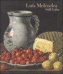 Cherry, Peter and  Juan J Luna. - Luis Melendez; Still Lifes