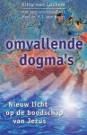 Lochem. Kity van - Omvallende dogma`s. Nieuw licht op de boodschap van Jezus.