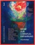 Stöckli, Thomas (red.) - Wege zur Christus-Erfahrung. Originalbeiträge. Band III Das ätherische Christus-Wirken