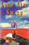 McLean, Duncan (ds1284) - Lone Star Swing / On the Trail of Bob Wills and His Texas Playboys