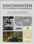 Aubel, Henning, Stefan Eisenhofer, Natalie Göltenboth e.a. - Documenten die de wereld veranderden / het unesco-erfgoed van boeken, handschriften, kaarten partituren en beeldarchieven