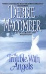 Macomber, Debbie - The Trouble With Angels