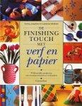 Whitfield, Emma, Josephine en Catherine - De finishing touch met verf en papier. 70 kleurrijke projecten om woonaccessoires te verfraaien.