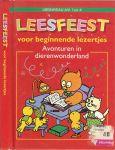 Vught, H. van .. Speciaal geschreven voor kinderen die pas beginnen met lezen . - Leesfeest voor beginnende lezertjes. Avonturen in dierenwonderland .. Leesniveau AVL 1 tot 4