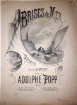 Popp, Adolph: - Brises de mer. Rêverie. Paroles de Ad. Muny