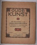 HUFFEL, N.G. VAN (ed.), - Oude kunst. Een maandschrift voor verzamelaars en kunstzinnigen.