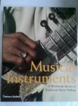 Rault, Lucie - Musical Instruments. A Worldwide Survey of Traditional Music-Making