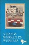 Vijfvinkel, R. / Companje, K.P. / Geus, W.J. de / Hegener, M.M. - `s Haags werken en werkers. 350 jaar gemeentewerken (1636-1986)