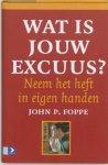 John P. Foppe - Wat is jouw excuus?