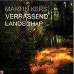 Kers, Martin - Verrassend Landschap. 12 provinciale landschappen in beeld
