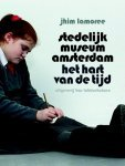 Lamoree, Jhim - Stedelijk Museum Amsterdam - Hart van de tijd / het hart van de tijd