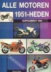 Vos, Ruud - Alle Motoren 1951 - Heden, Supplement 1994 (inklusief grijze modellen), 112 pag. paperback, zeer goede staat