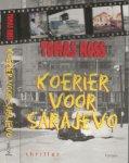 Ross, Tomas.  Foto omslag Joop Hazeu  Ontwerp omslag en typografie  Twin Design  Culemborg - Koerier voor Sarajevo