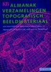 Brink, Paul van den (redactie) - Almanak verzamelingen topografisch beeldmateriaal: Een overzicht van kaartenverzamelingen en topografisch-historische atlassen in Nederland