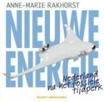 Rakhorst, Anne-Marie - Nieuwe energie Nederland na het fossiele tijdperk
